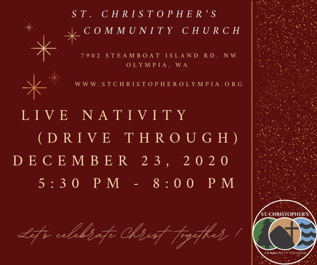 Live Nativity (Drive Through) December 23rd, 2020 5:30pm - 8:00pm at St. Christopher's Community Church, Olympia.
